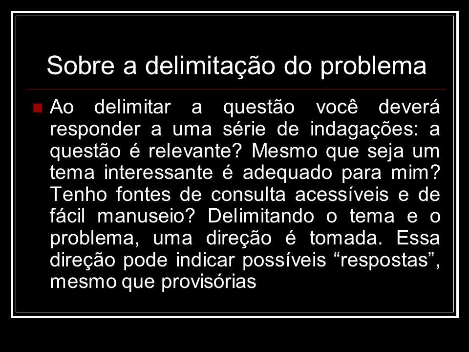 Sobre a delimitação do problema