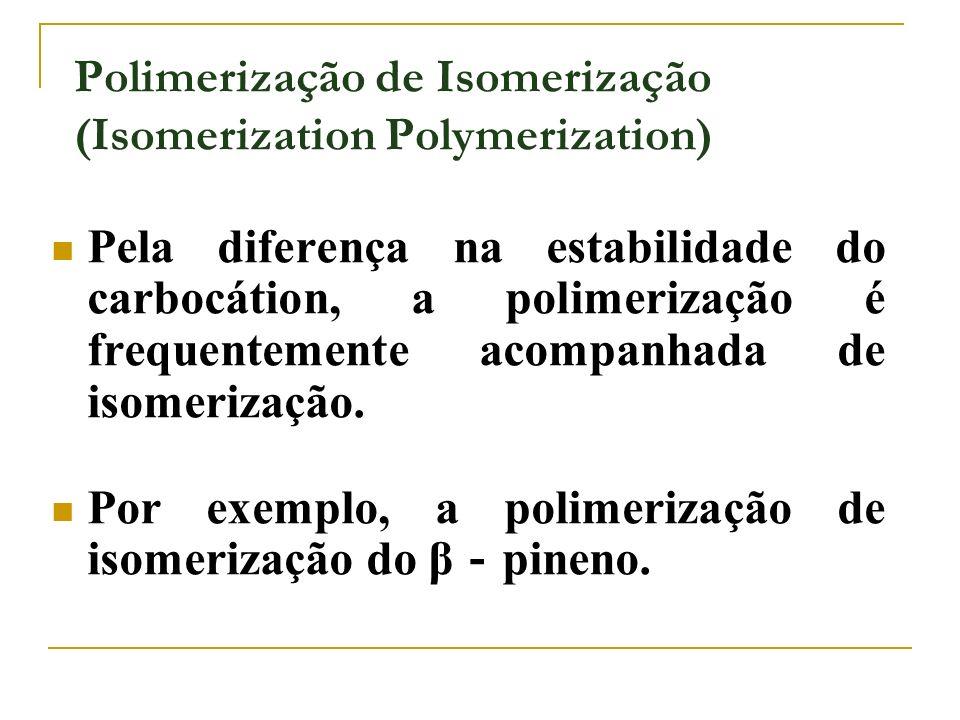 Polimerização de Isomerização (Isomerization Polymerization)