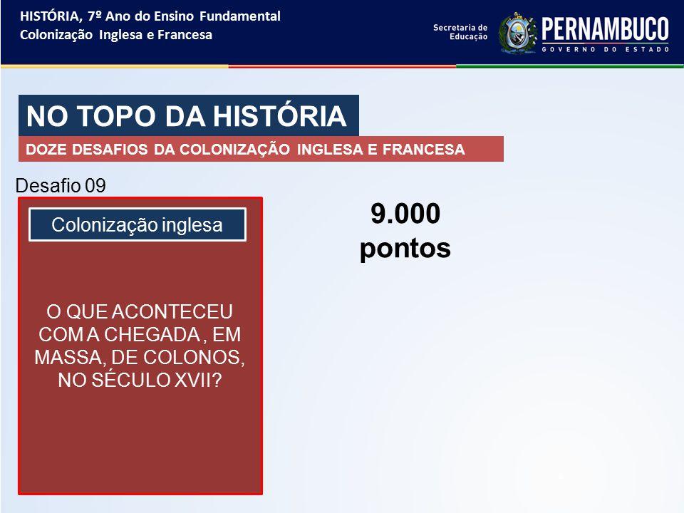 O QUE ACONTECEU COM A CHEGADA , EM MASSA, DE COLONOS, NO SÉCULO XVII