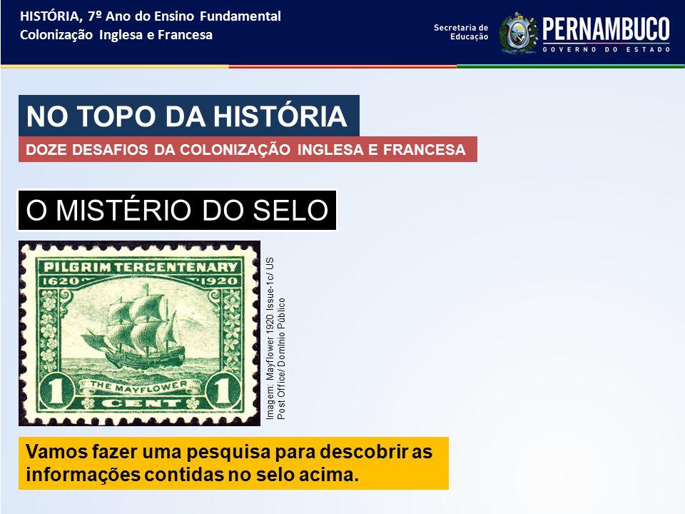 NO TOPO DA HISTÓRIA O MISTÉRIO DO SELO