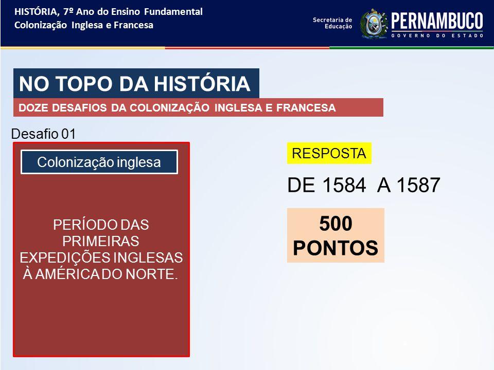 PERÍODO DAS PRIMEIRAS EXPEDIÇÕES INGLESAS À AMÉRICA DO NORTE.