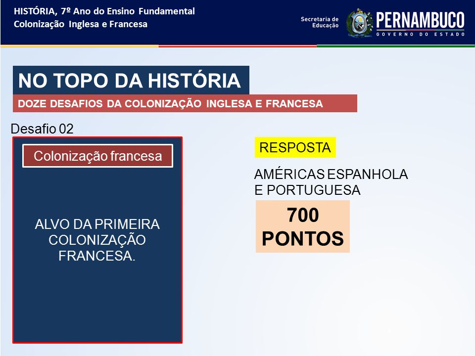 ALVO DA PRIMEIRA COLONIZAÇÃO FRANCESA.