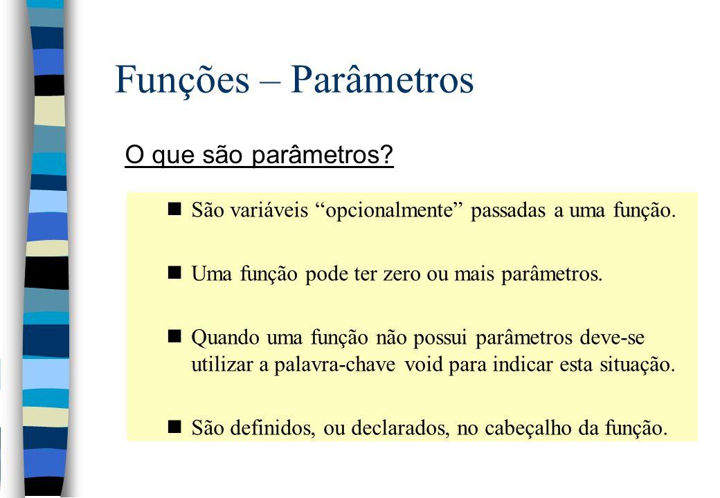 Funções – Parâmetros O que são parâmetros