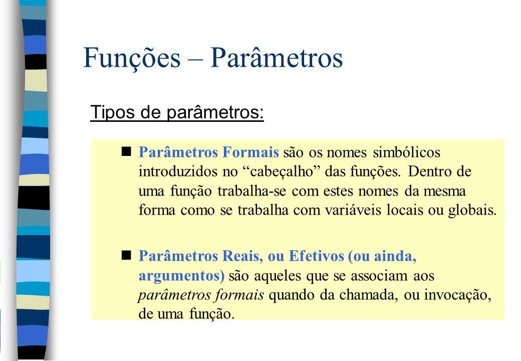 Funções – Parâmetros Tipos de parâmetros: