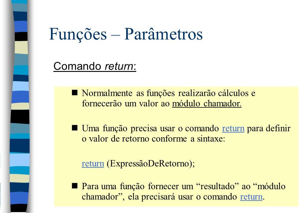 Funções – Parâmetros Comando return:
