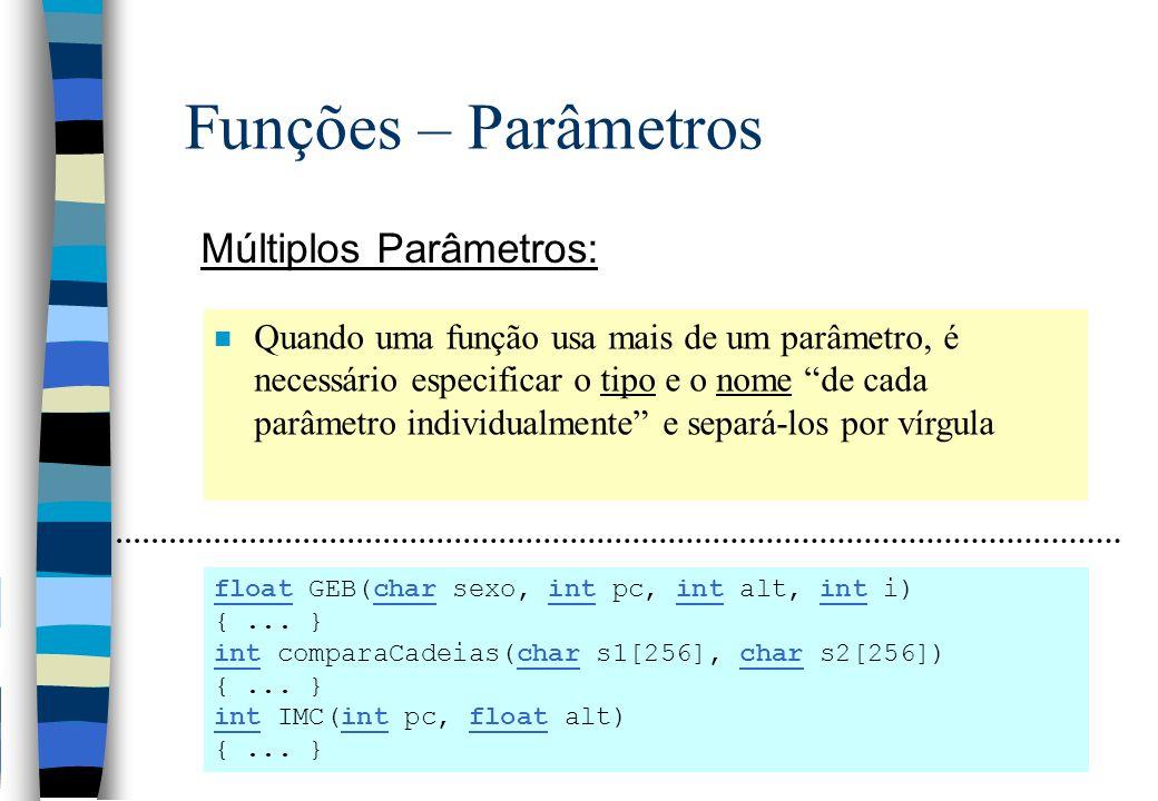 Funções – Parâmetros Múltiplos Parâmetros:
