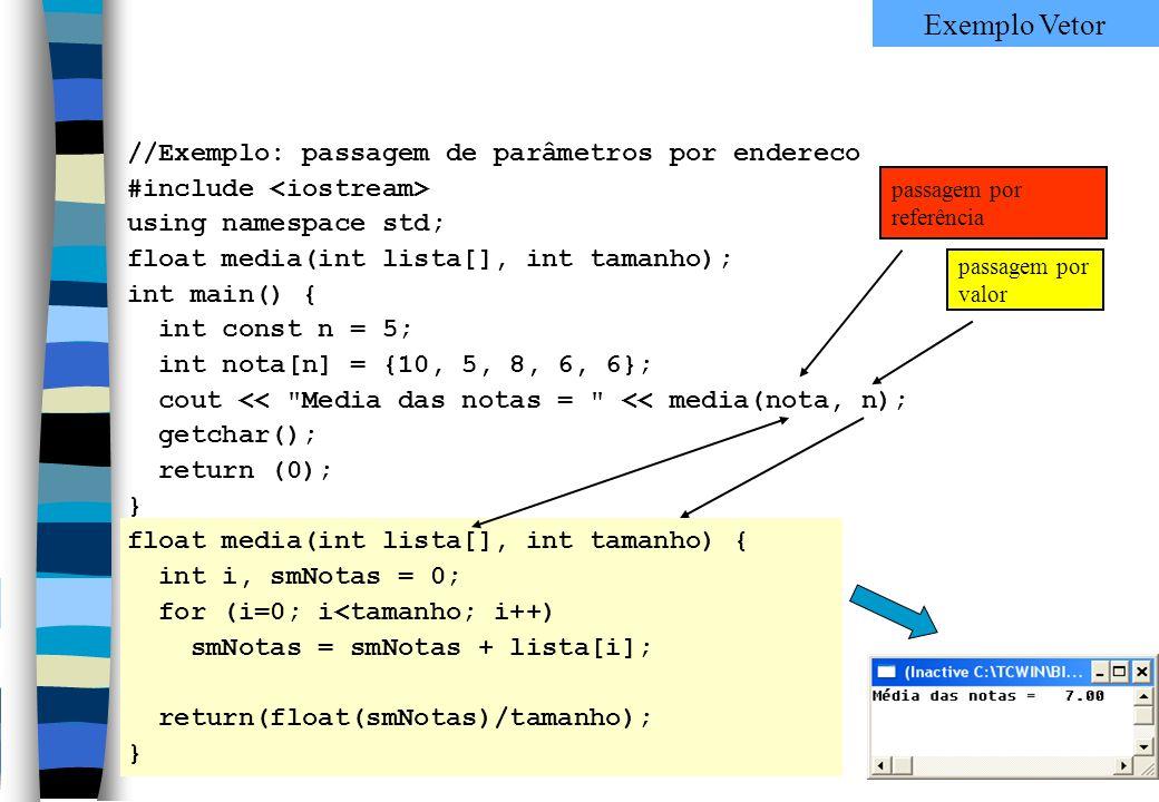 Exemplo Vetor //Exemplo: passagem de parâmetros por endereco