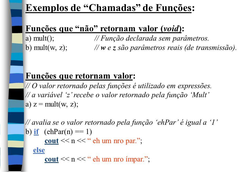 Exemplos de Chamadas de Funções: