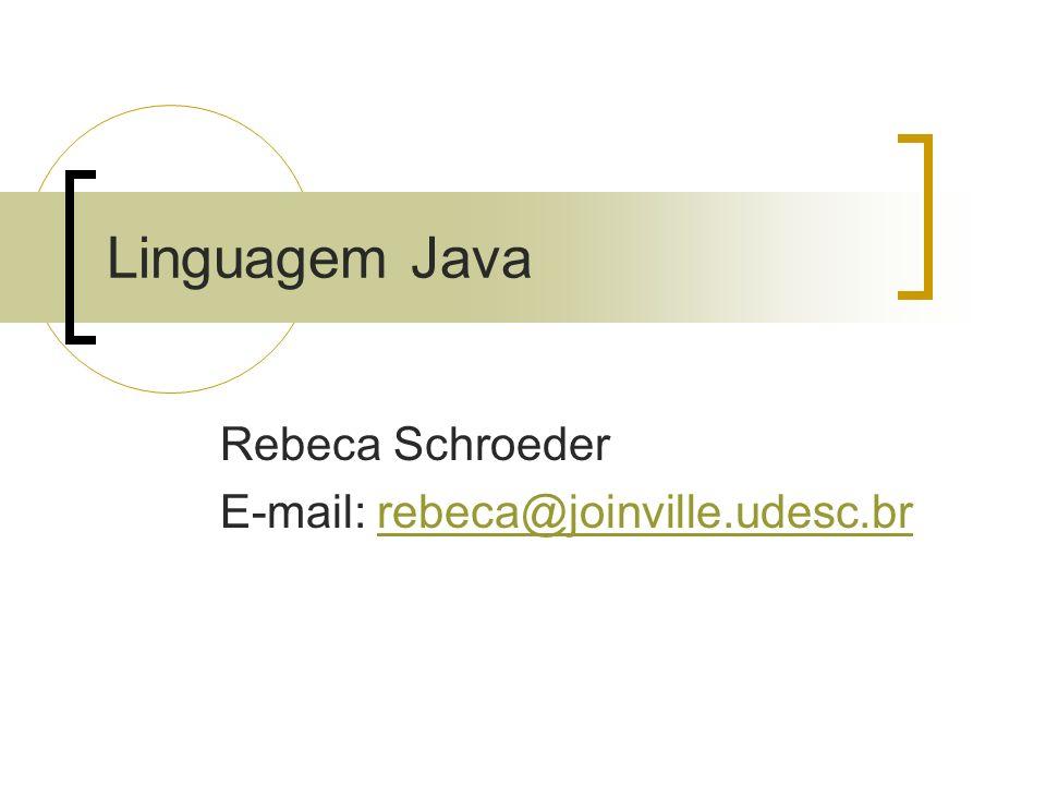 Rebeca Schroeder E-mail: rebeca@joinville.udesc.br