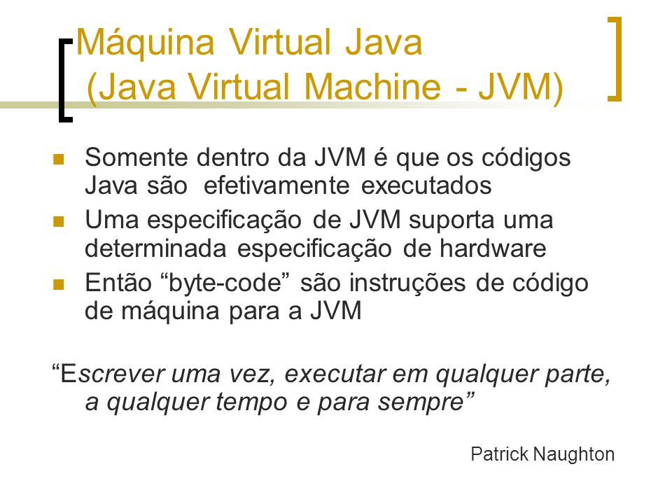 Máquina Virtual Java (Java Virtual Machine - JVM)