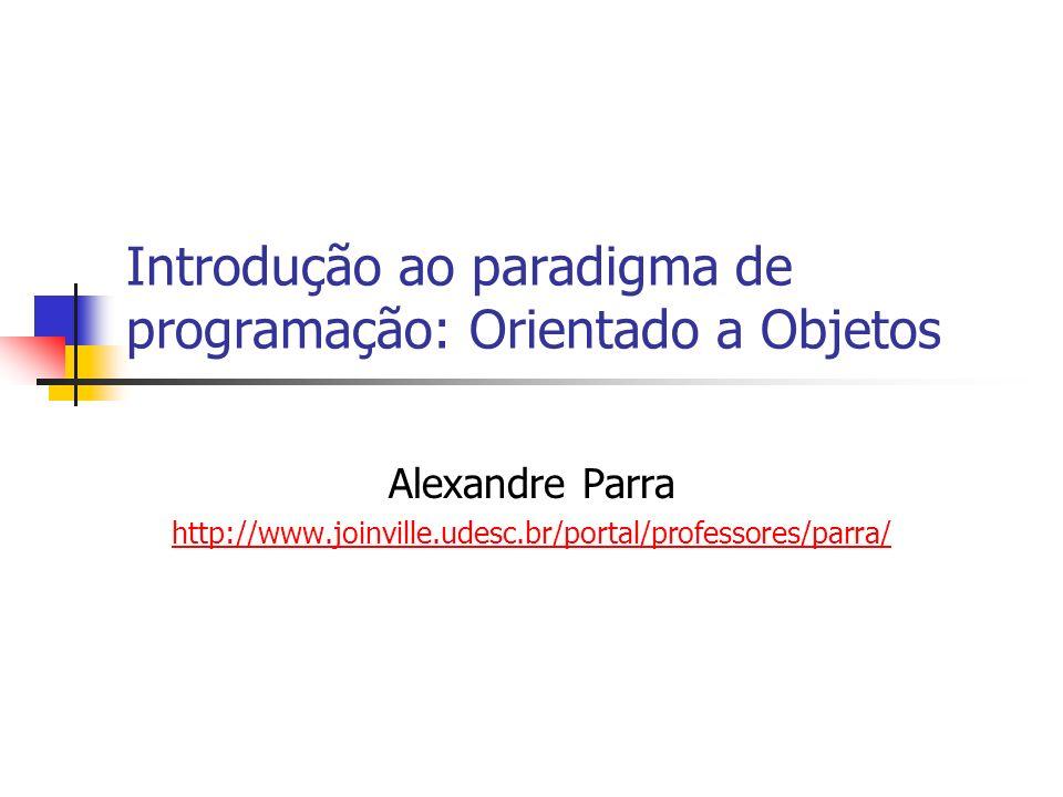 Introdução ao paradigma de programação: Orientado a Objetos