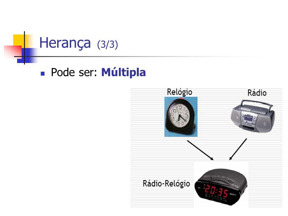 Herança (3/3) Pode ser: Múltipla