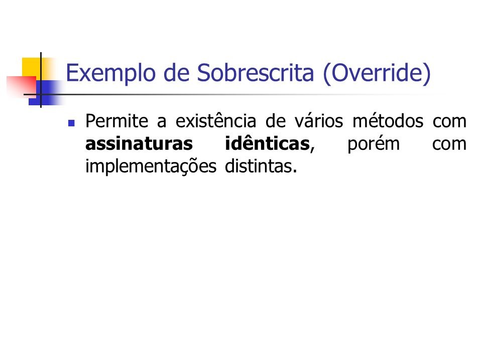 Exemplo de Sobrescrita (Override)