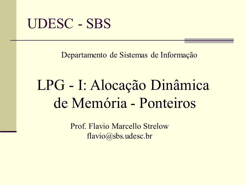 LPG - I: Alocação Dinâmica de Memória - Ponteiros