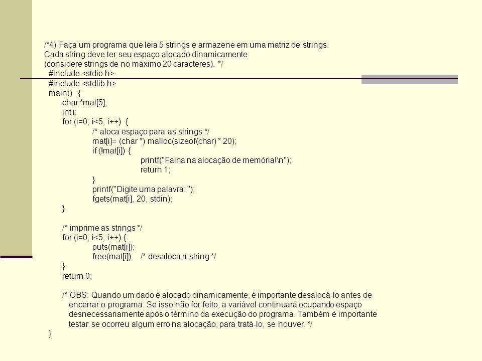 /*4) Faça um programa que leia 5 strings e armazene em uma matriz de strings.