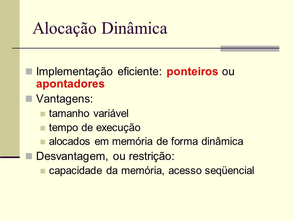 Alocação Dinâmica Implementação eficiente: ponteiros ou apontadores