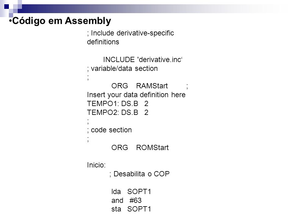 Código em Assembly ; Include derivative-specific definitions