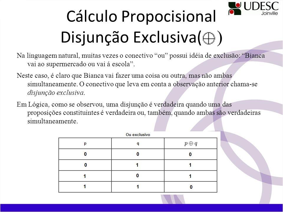 Cálculo Propocisional Disjunção Exclusiva( )