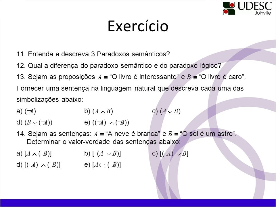 Exercício 11. Entenda e descreva 3 Paradoxos semânticos