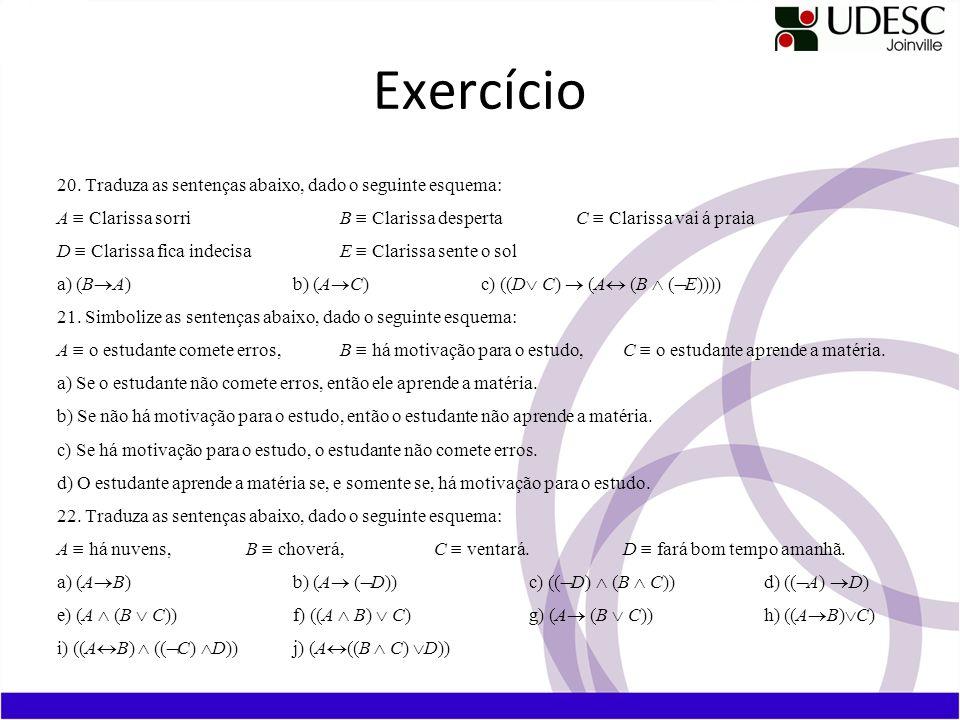 Exercício 20. Traduza as sentenças abaixo, dado o seguinte esquema: