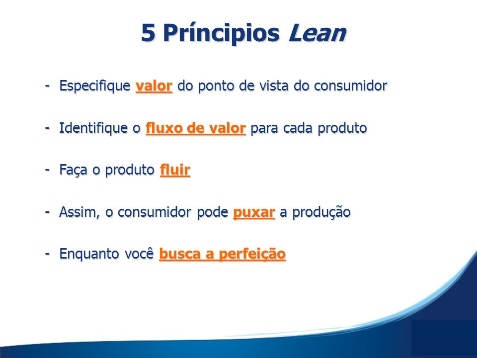 5 Príncipios Lean - Especifique valor do ponto de vista do consumidor