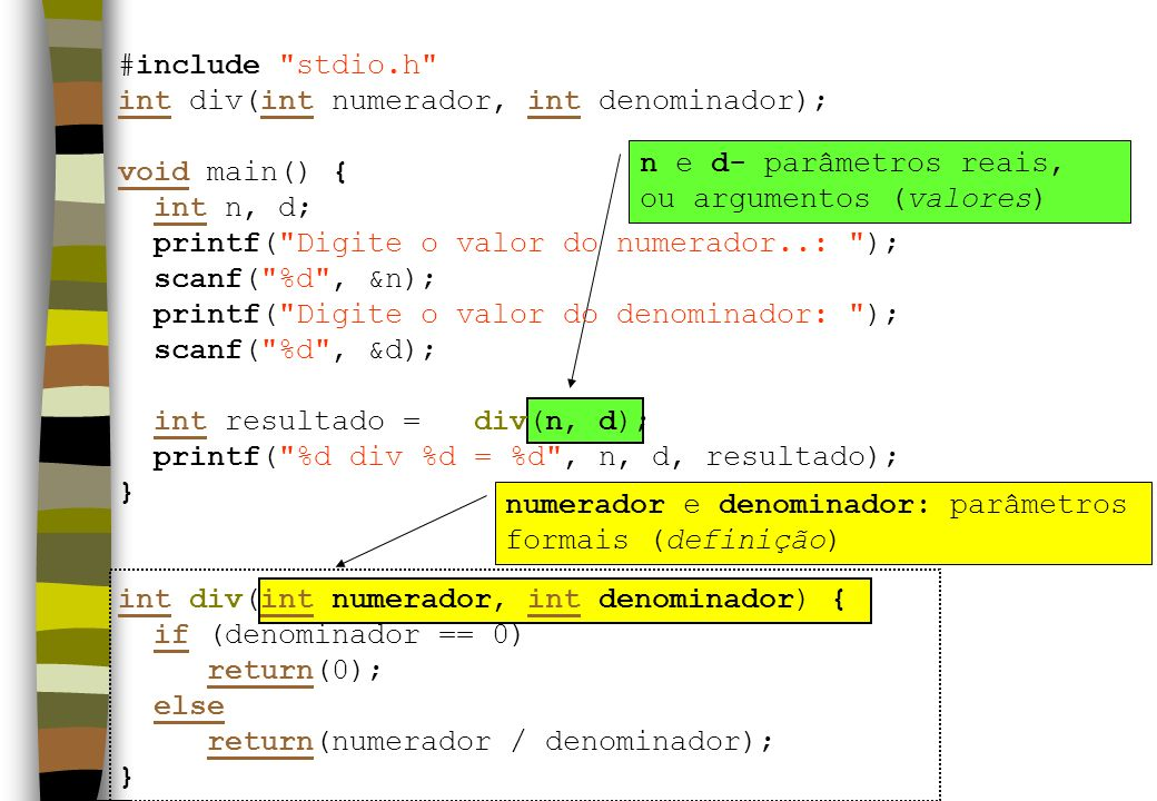 #include stdio.h int div(int numerador, int denominador); void main() { int n, d; printf( Digite o valor do numerador..: );