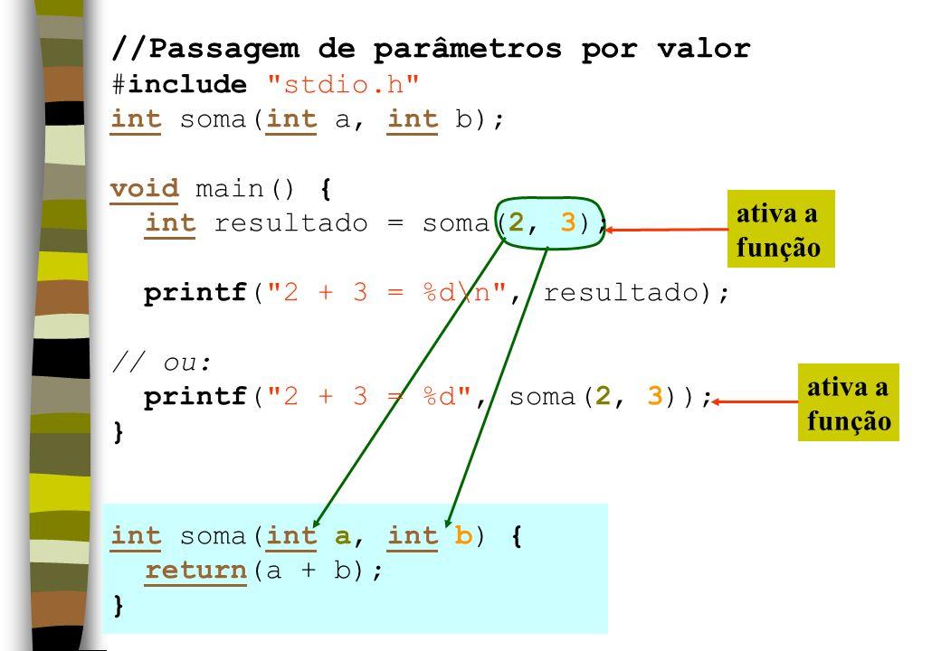 //Passagem de parâmetros por valor