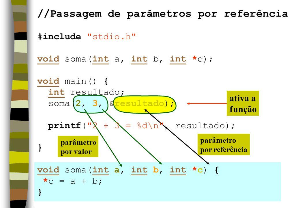 //Passagem de parâmetros por referência