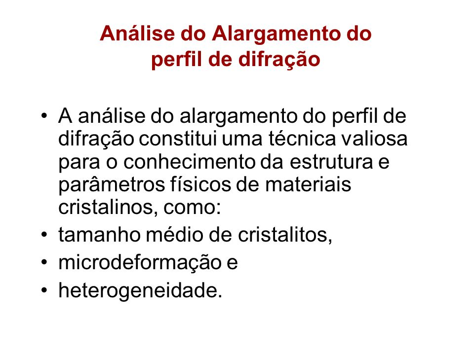 Análise do Alargamento do perfil de difração