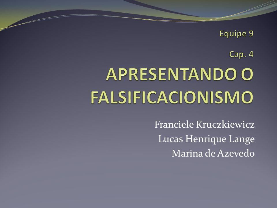 Equipe 9 Cap. 4 Apresentando o falsificacionismo