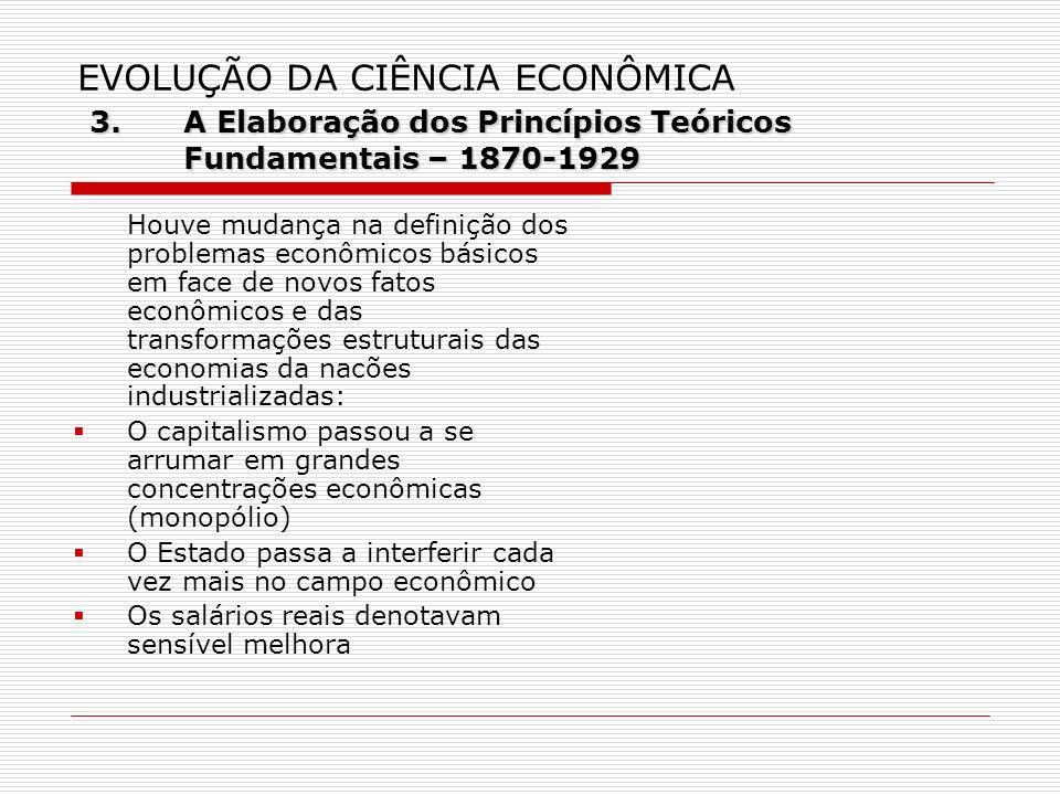 EVOLUÇÃO DA CIÊNCIA ECONÔMICA 3. A Elaboração dos Princípios Teóricos