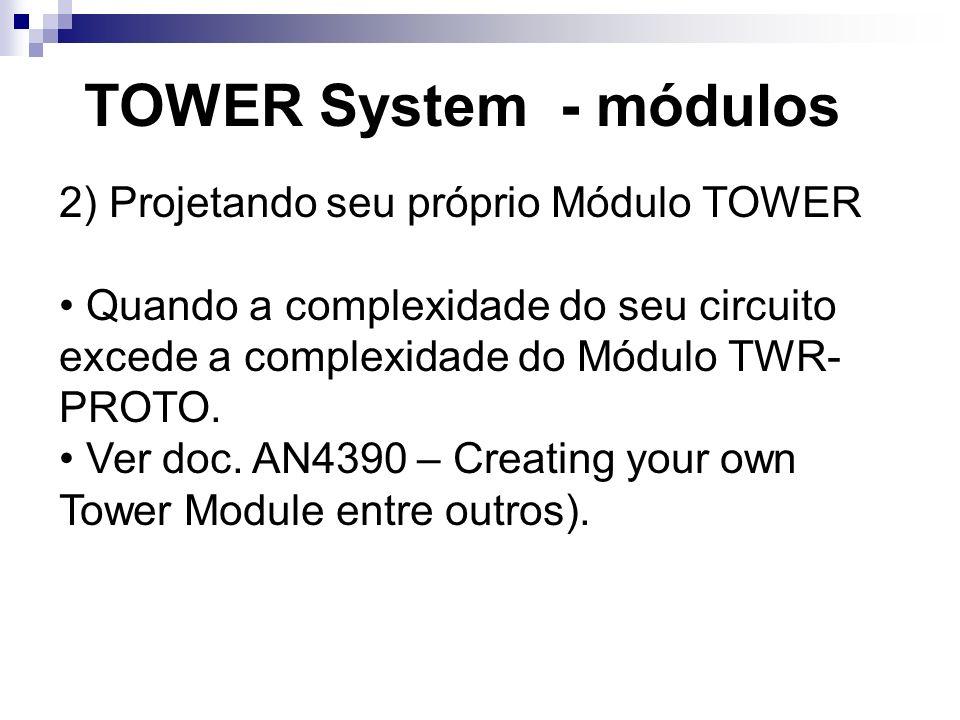 2) Projetando seu próprio Módulo TOWER