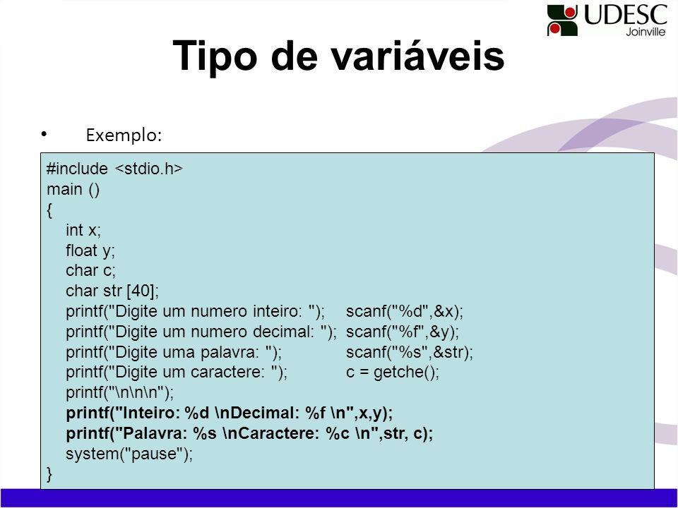 Tipo de variáveis Exemplo: #include <stdio.h> main () { int x;