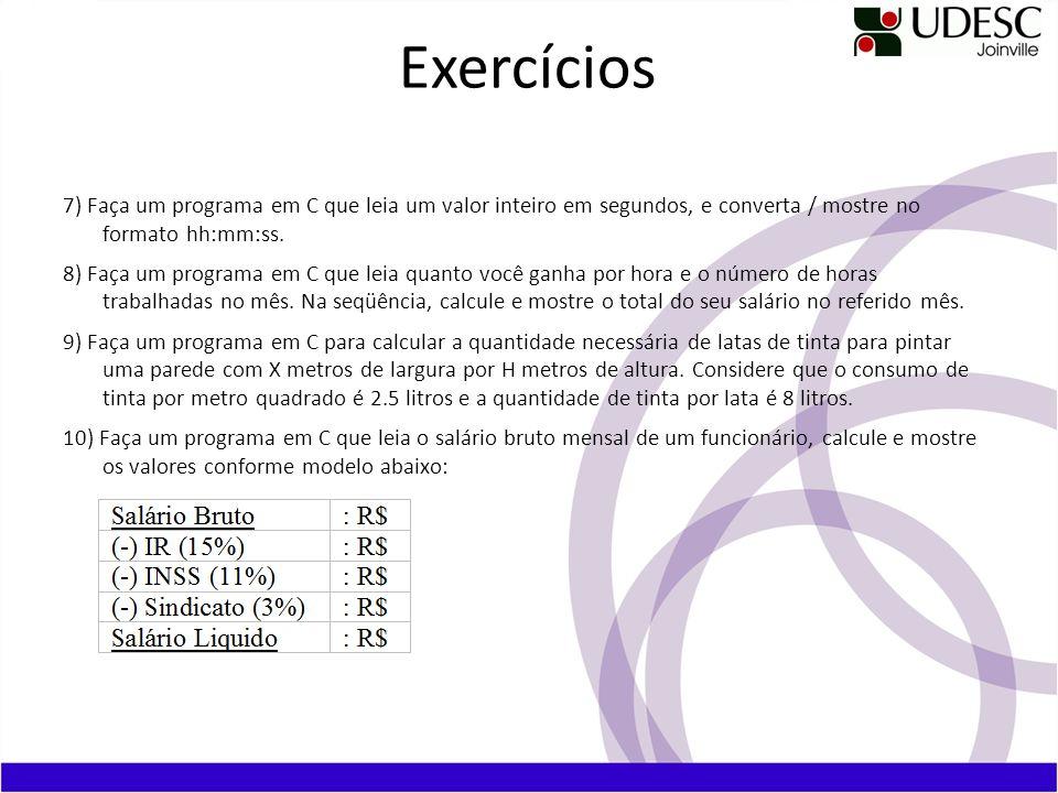Exercícios 7) Faça um programa em C que leia um valor inteiro em segundos, e converta / mostre no formato hh:mm:ss.