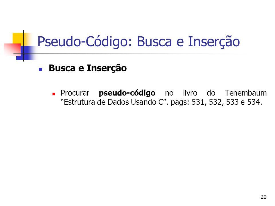 Pseudo-Código: Busca e Inserção