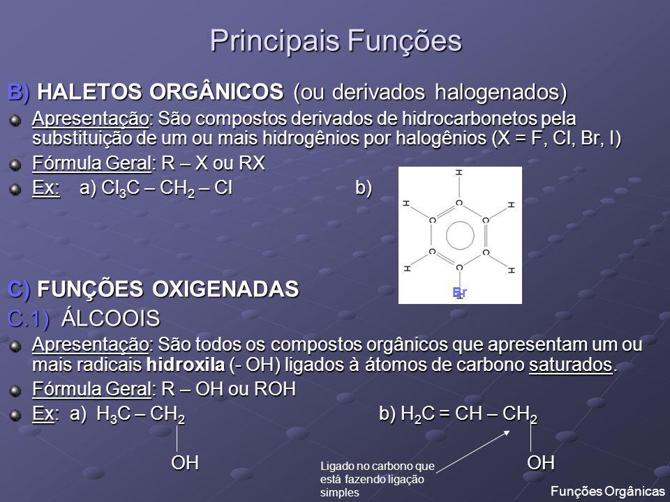 Principais Funções B) HALETOS ORGÂNICOS (ou derivados halogenados)