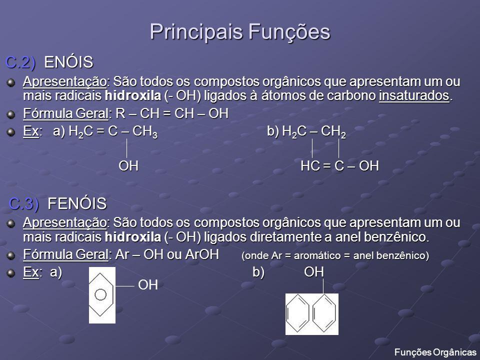 Principais Funções C.2) ENÓIS
