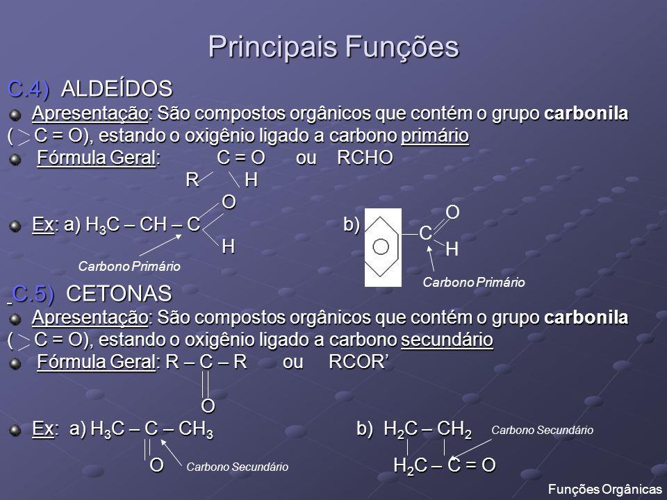 Principais Funções C.4) ALDEÍDOS