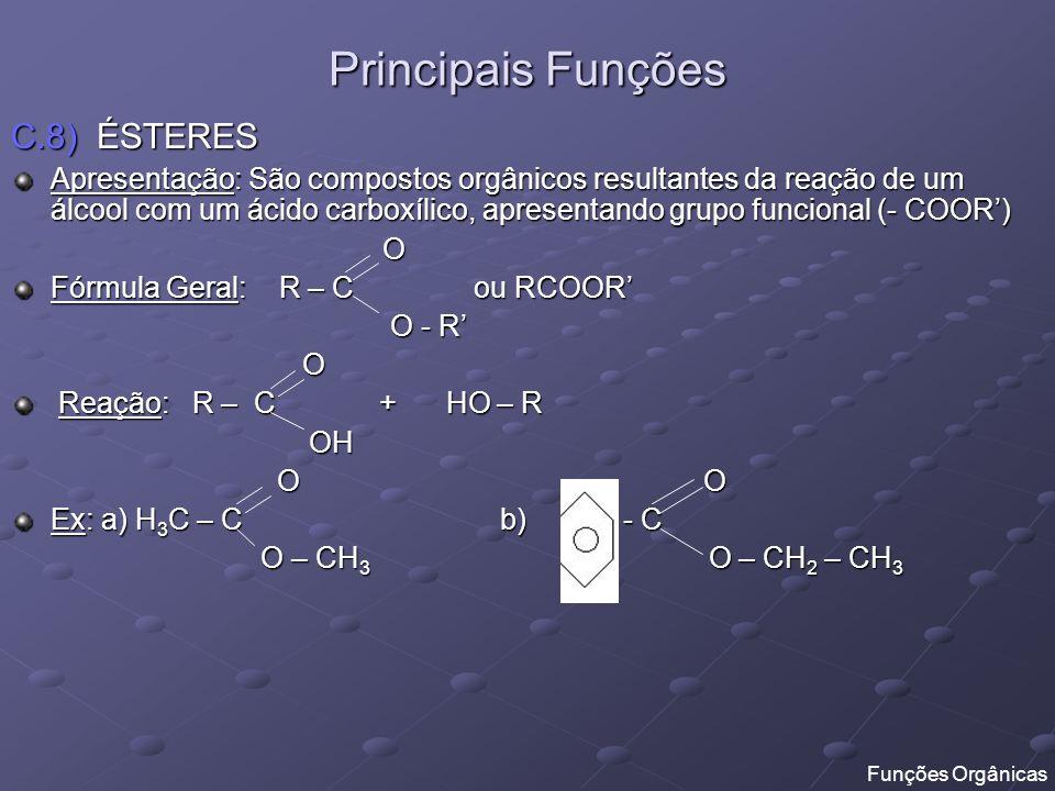 Principais Funções C.8) ÉSTERES