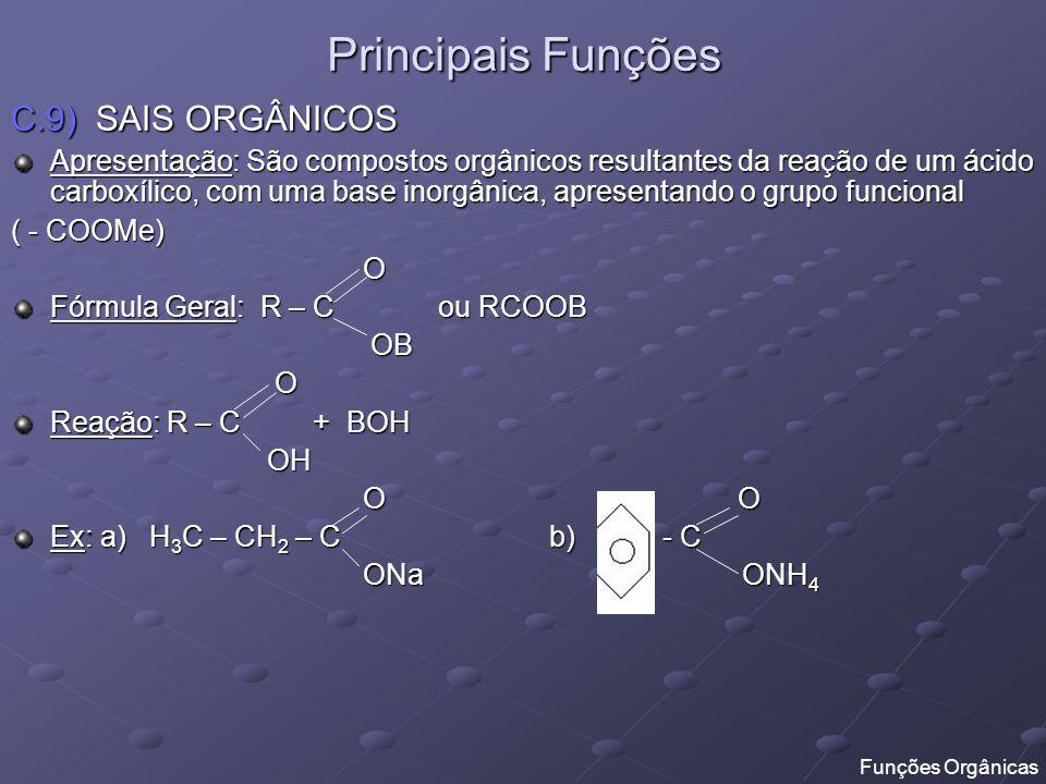 Principais Funções C.9) SAIS ORGÂNICOS