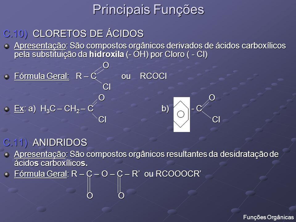 Principais Funções C.10) CLORETOS DE ÁCIDOS C.11) ANIDRIDOS