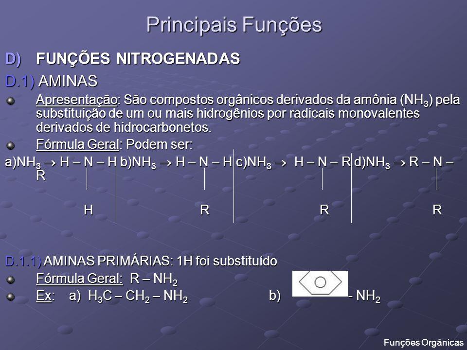 Principais Funções FUNÇÕES NITROGENADAS D.1) AMINAS