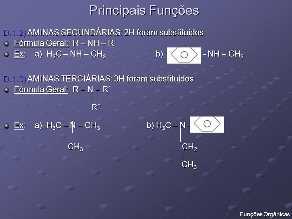 Principais Funções D.1.2) AMINAS SECUNDÁRIAS: 2H foram substituídos