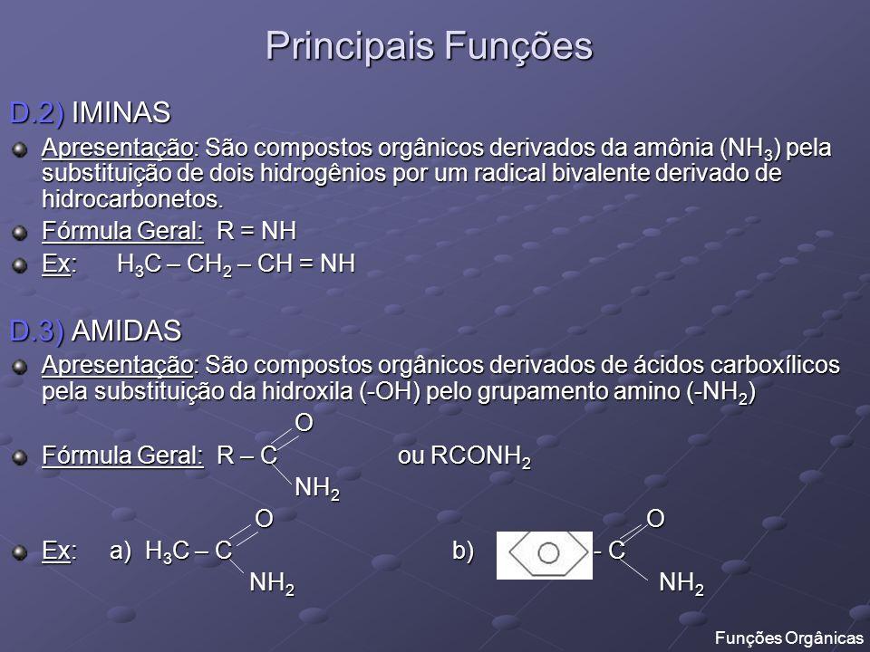 Principais Funções D.2) IMINAS D.3) AMIDAS