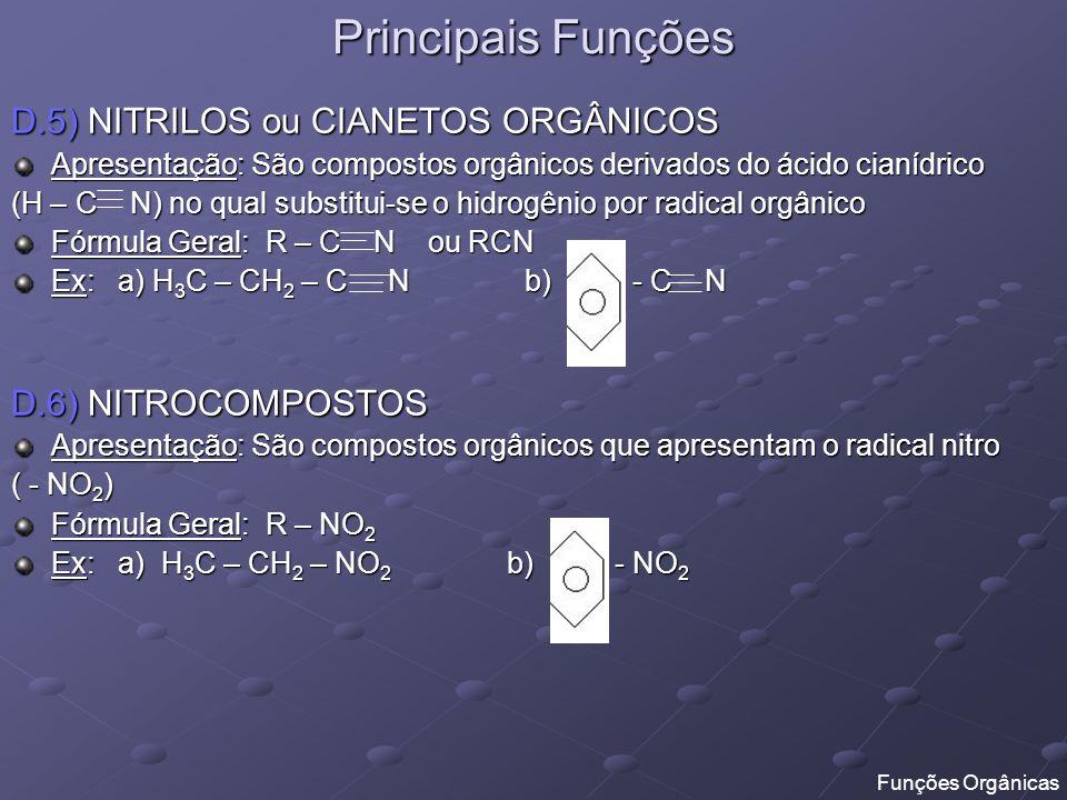 Principais Funções D.5) NITRILOS ou CIANETOS ORGÂNICOS