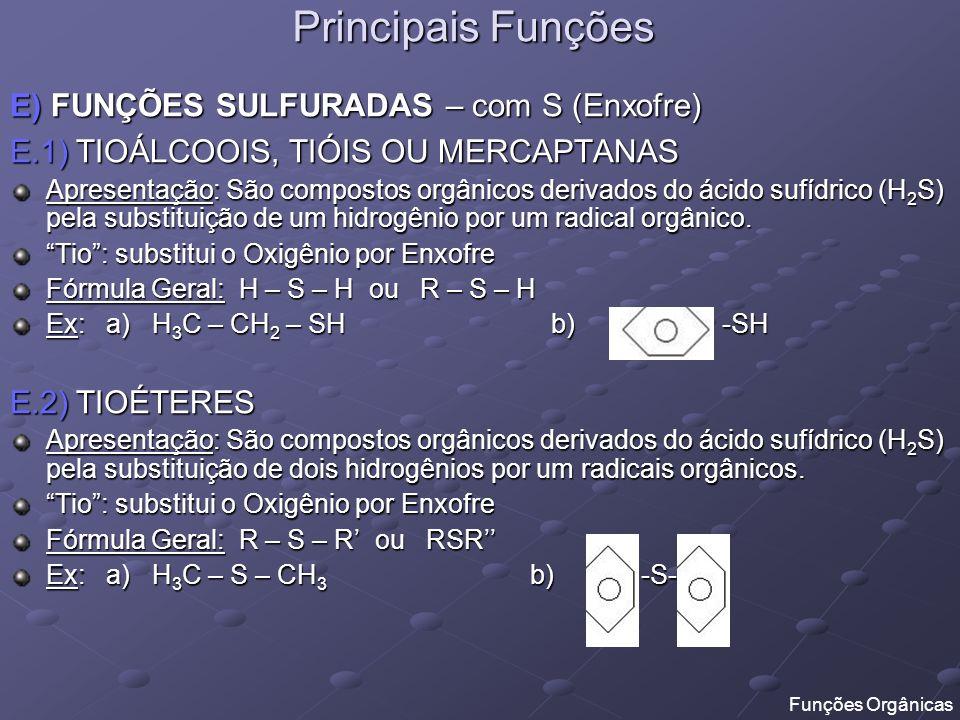 Principais Funções E) FUNÇÕES SULFURADAS – com S (Enxofre)
