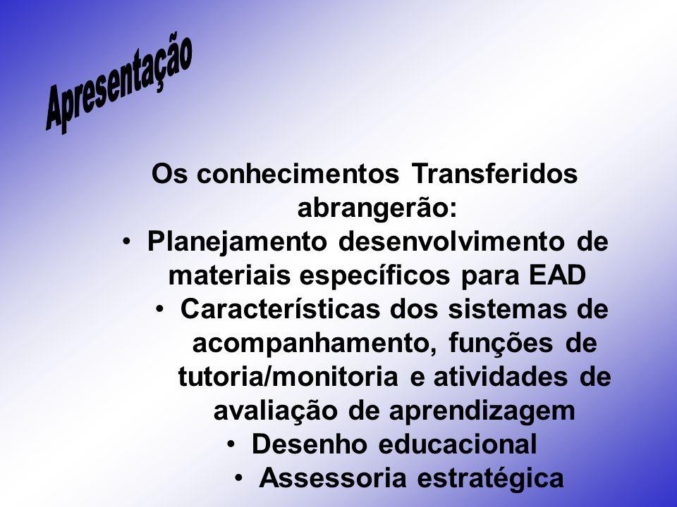Os conhecimentos Transferidos abrangerão:
