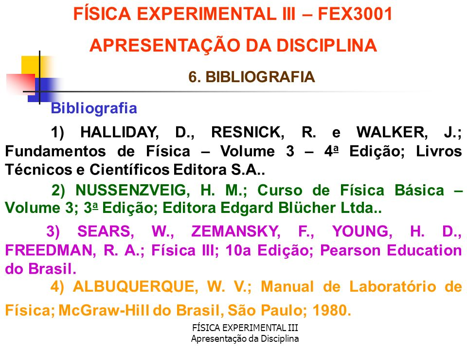 FÍSICA EXPERIMENTAL III – FEX3001 APRESENTAÇÃO DA DISCIPLINA