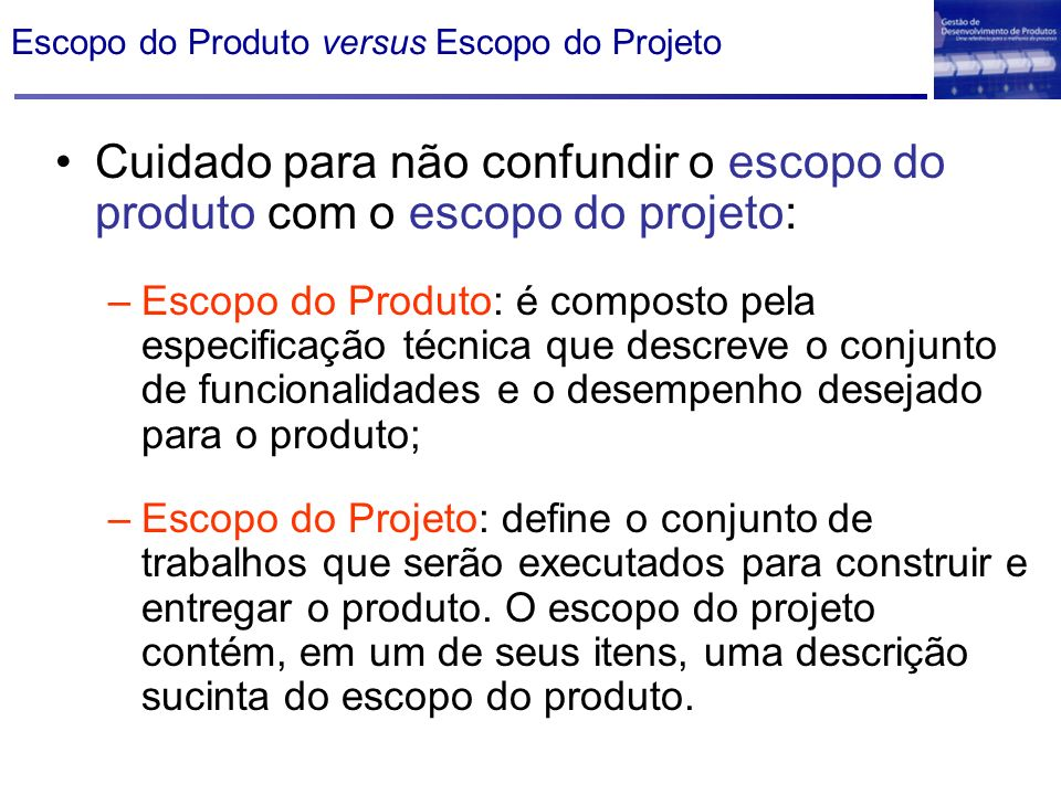 Escopo do Produto versus Escopo do Projeto