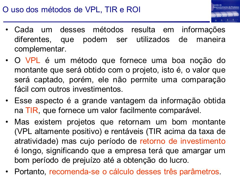 O uso dos métodos de VPL, TIR e ROI